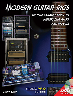 Modern Guitar Rigs: The Tone Fanatic's Guide to Integrating Amps & Effects
